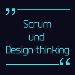 Design Thinking & Scrum
